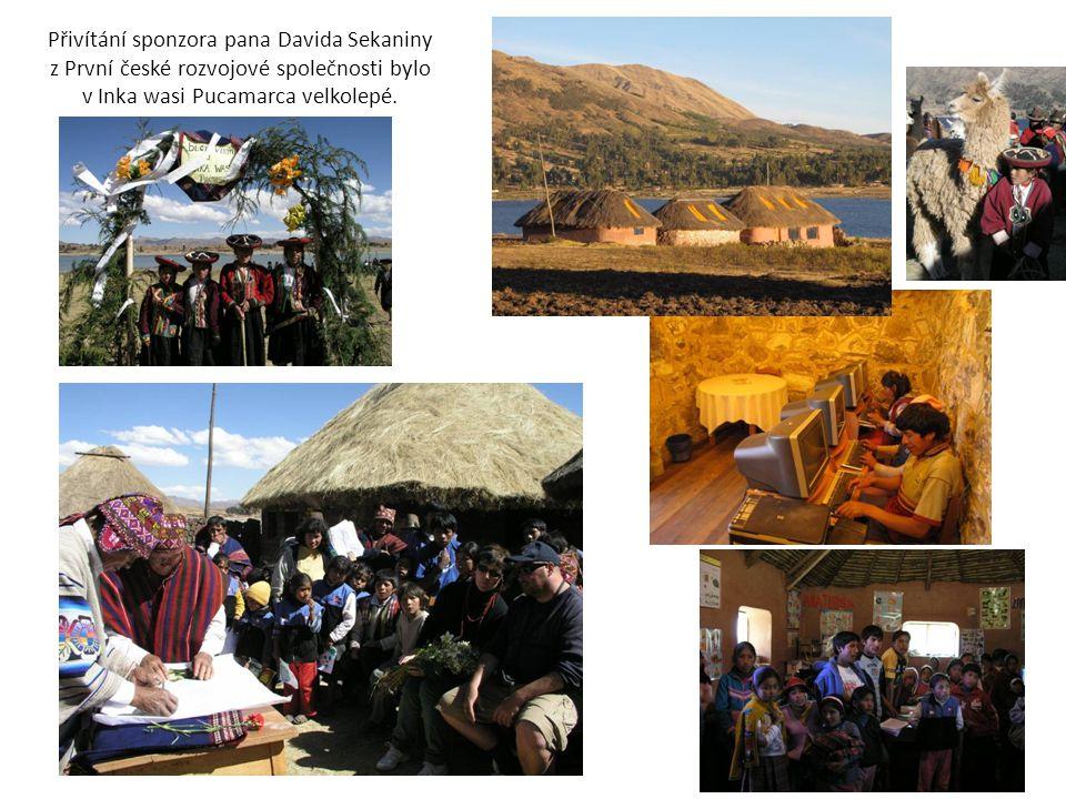 Přivítání sponzora pana Davida Sekaniny z První české rozvojové společnosti bylo v Inka wasi Pucamarca velkolepé.