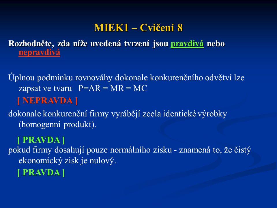 MIEK1 – Cvičení 8 Rozhodněte, zda níže uvedená tvrzení jsou pravdivá nebo Rozhodněte, zda níže uvedená tvrzení jsou pravdivá nebo nepravdivá Úplnou po