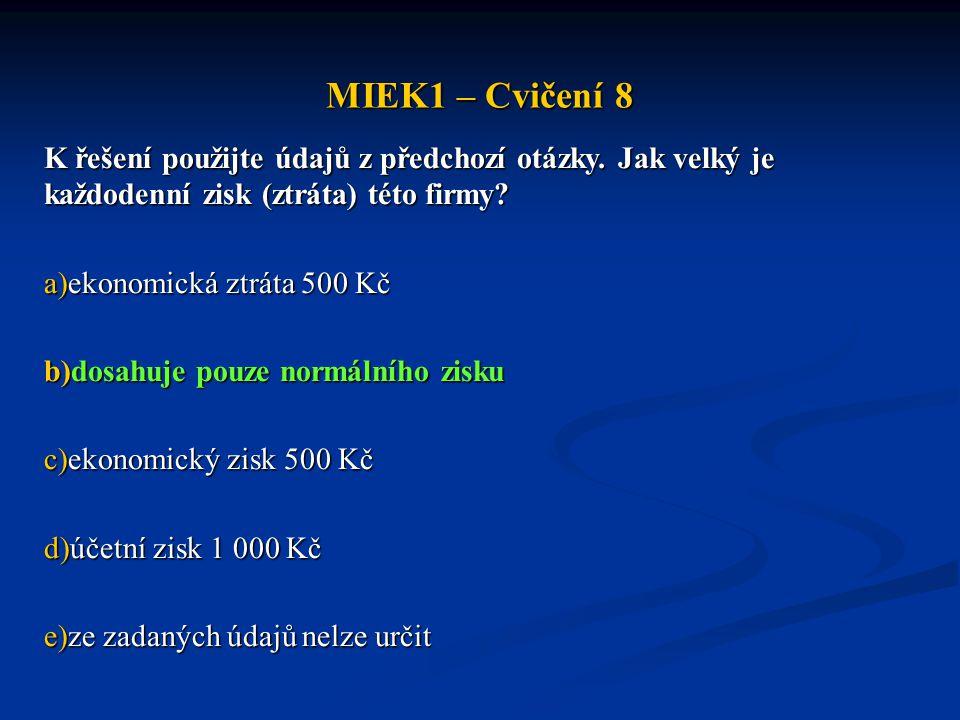 MIEK1 – Cvičení 8 K řešení použijte údajů z předchozí otázky.