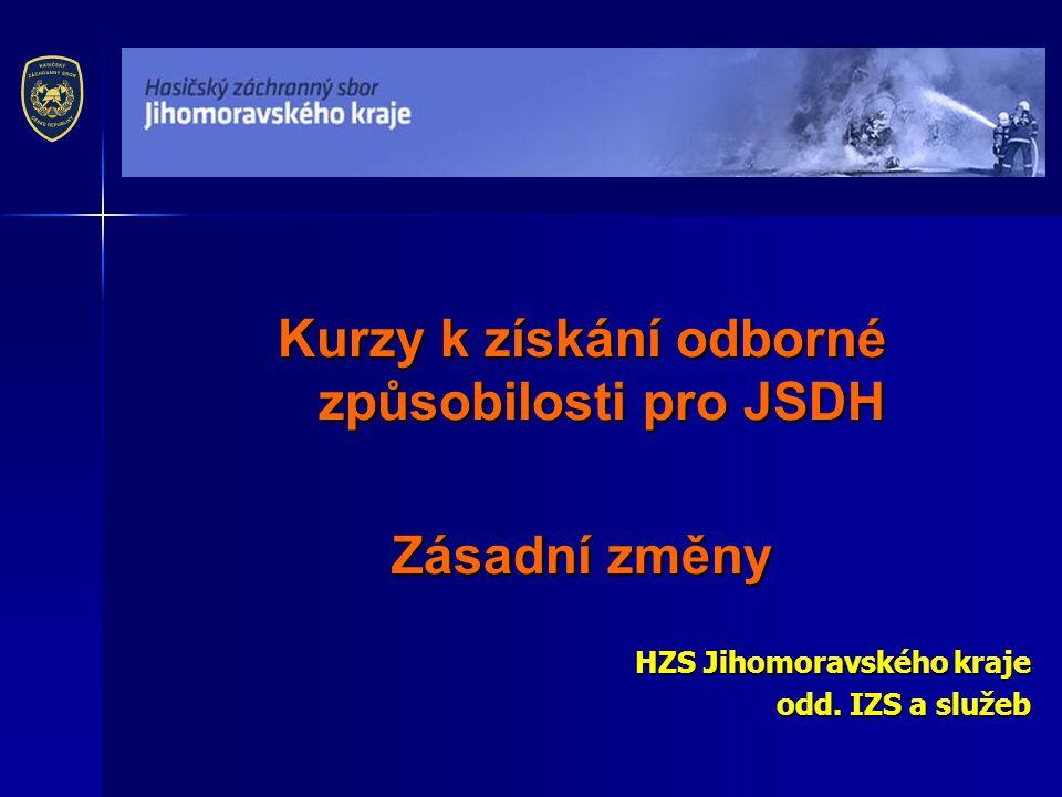 Kurzy k získání odborné způsobilosti pro JSDH Zásadní změny HZS Jihomoravského kraje odd.