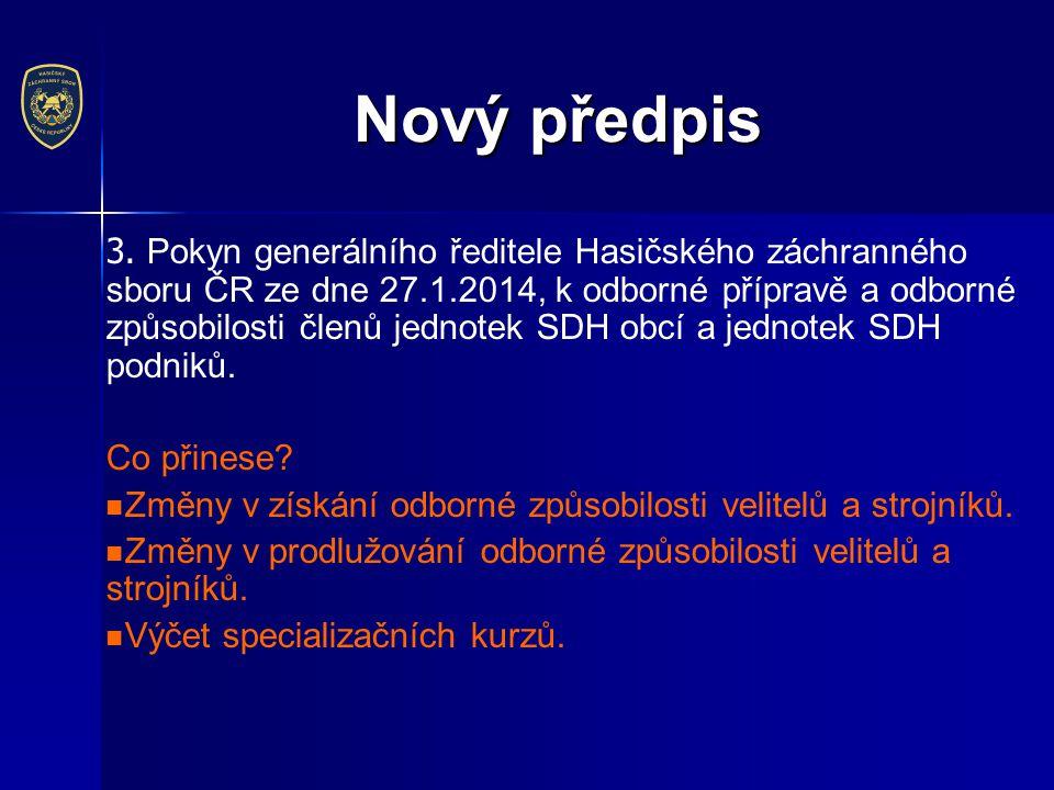 3. Pokyn generálního ředitele Hasičského záchranného sboru ČR ze dne 27.1.2014, k odborné přípravě a odborné způsobilosti členů jednotek SDH obcí a je