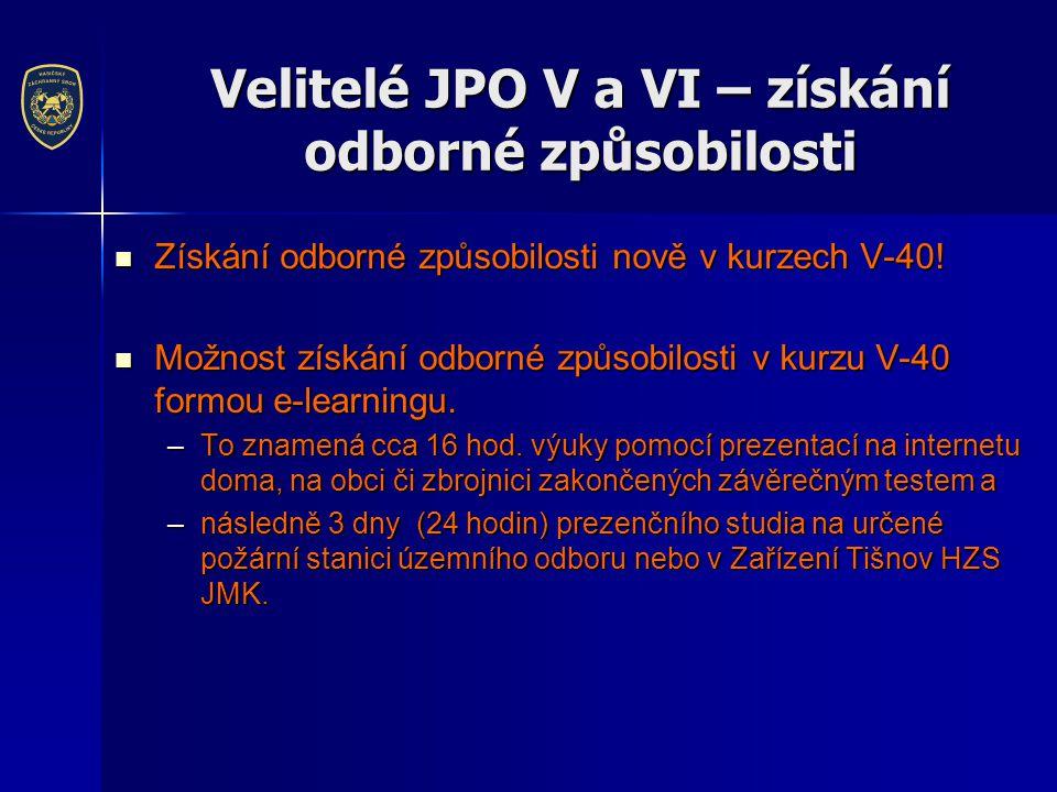 Velitelé JPO V a VI – získání odborné způsobilosti  Získání odborné způsobilosti nově v kurzech V-40.