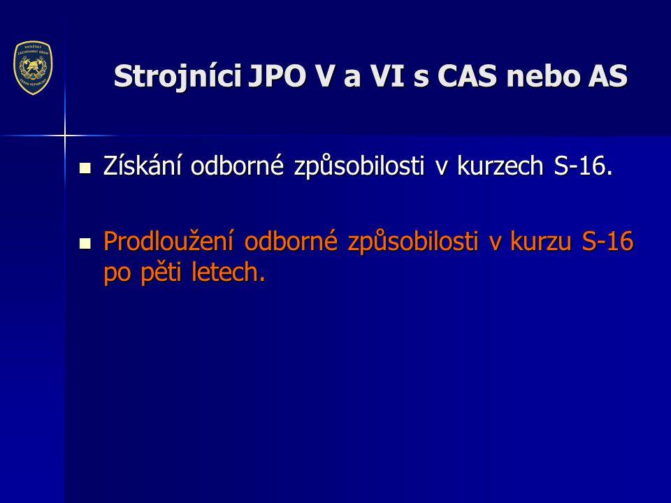 Strojníci JPO V a VI s CAS nebo AS  Získání odborné způsobilosti v kurzech S-16.