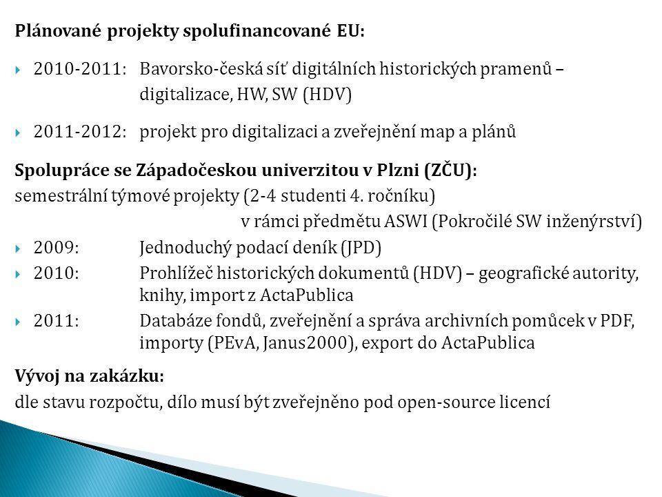 Plánované projekty spolufinancované EU:  2010-2011: Bavorsko-česká síť digitálních historických pramenů – digitalizace, HW, SW (HDV)  2011-2012:proj