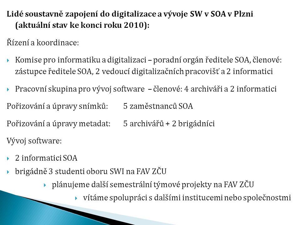 Lidé soustavně zapojení do digitalizace a vývoje SW v SOA v Plzni (aktuální stav ke konci roku 2010): Řízení a koordinace:  Komise pro informatiku a