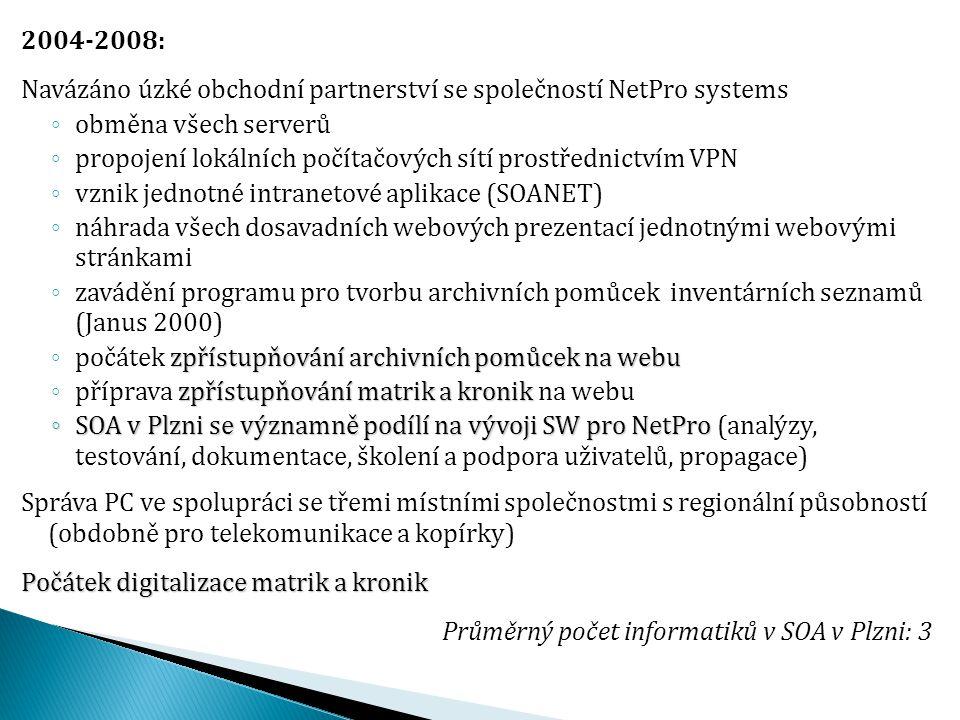 2004-2008: Navázáno úzké obchodní partnerství se společností NetPro systems ◦ obměna všech serverů ◦ propojení lokálních počítačových sítí prostřednic