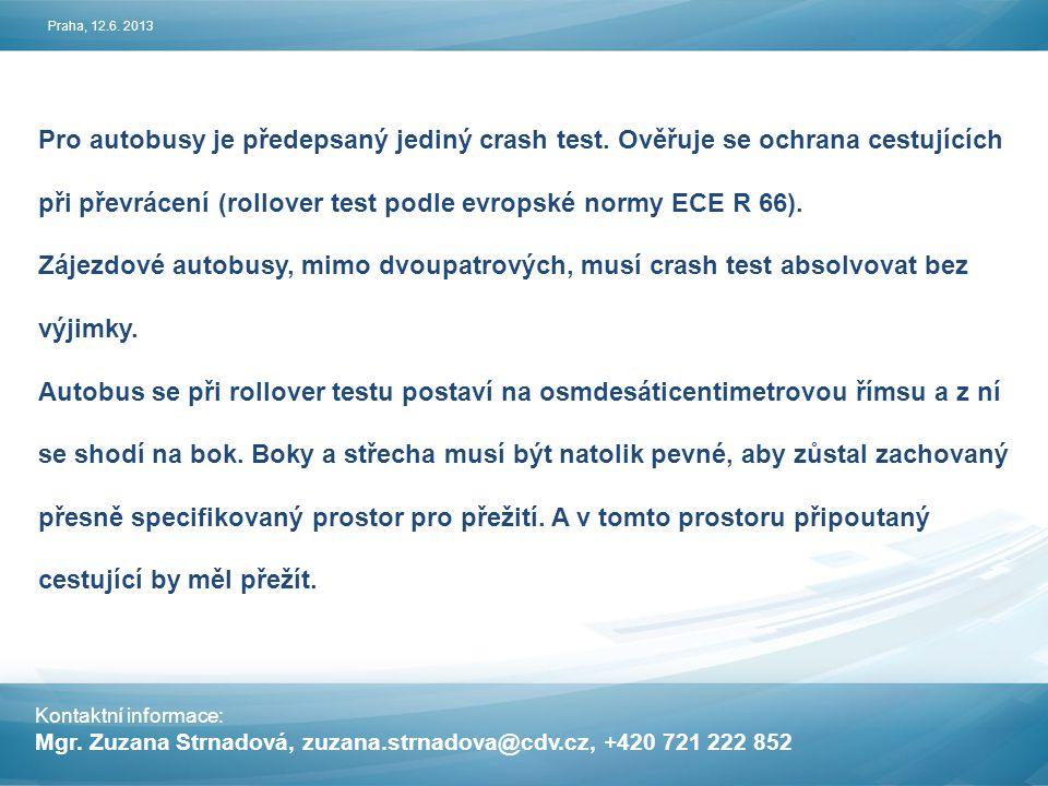 Kontaktní informace: Mgr.Zuzana Strnadová, zuzana.strnadova@cdv.cz, +420 721 222 852 Praha, 12.6.