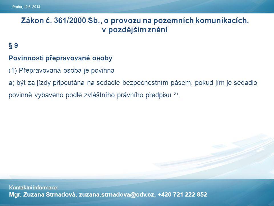 Kontaktní informace: Mgr.Zuzana. Strnadová, zuzana.strnadova@cdv.cz, +420 721 222 852 Praha, 12.6.