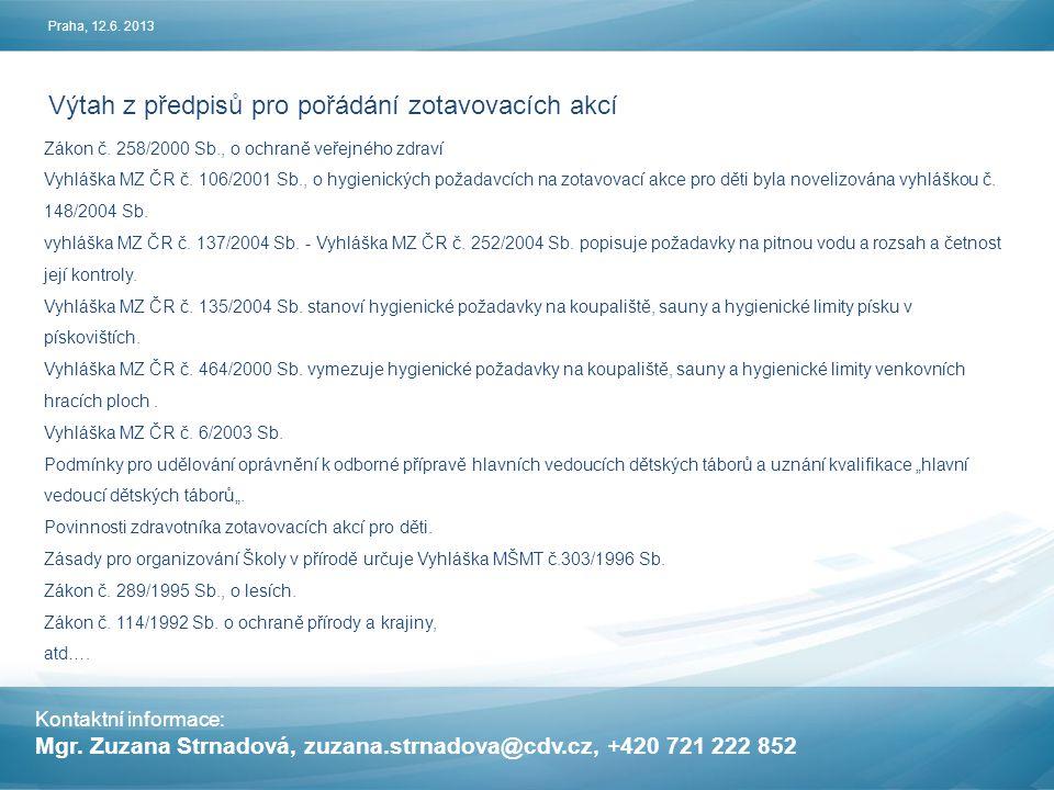 Kontaktní informace: Mgr.Zuzana Strnadová, zuzana.strnadova@cdv.cz, +420 721 222 852 Zákon č.