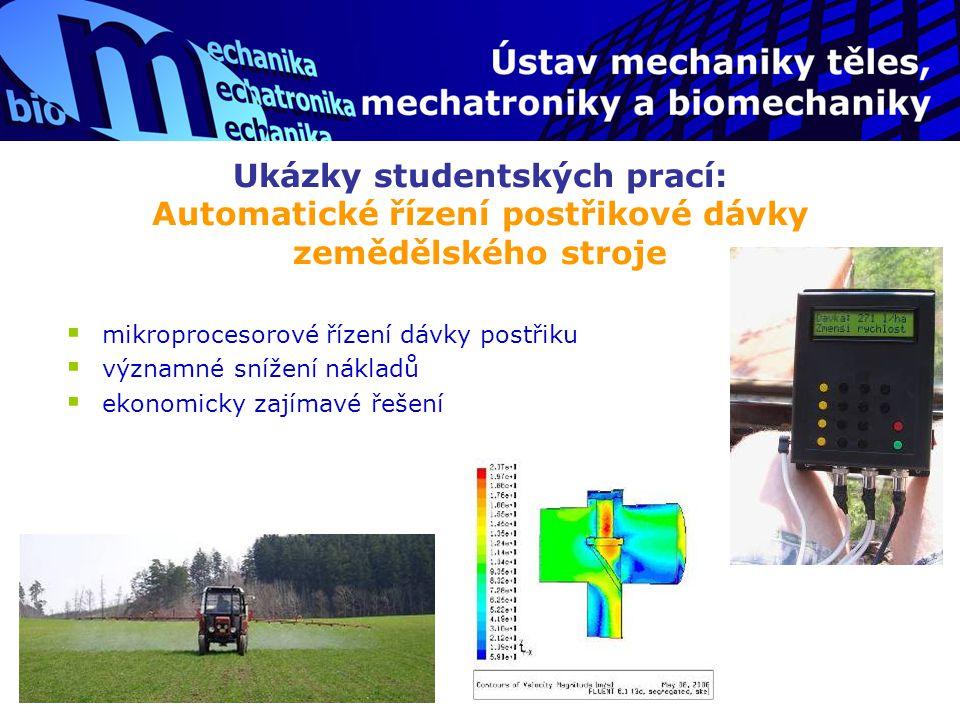 Ukázky studentských prací: Automatické řízení postřikové dávky zemědělského stroje  mikroprocesorové řízení dávky postřiku  významné snížení nákladů