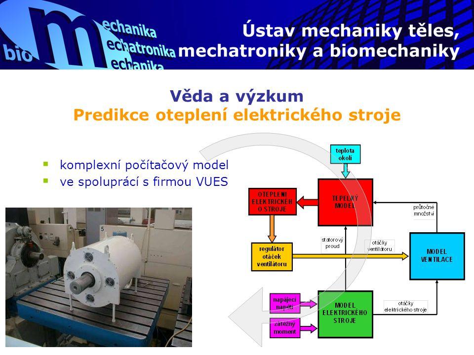 Věda a výzkum Predikce oteplení elektrického stroje  komplexní počítačový model  ve spoluprácí s firmou VUES