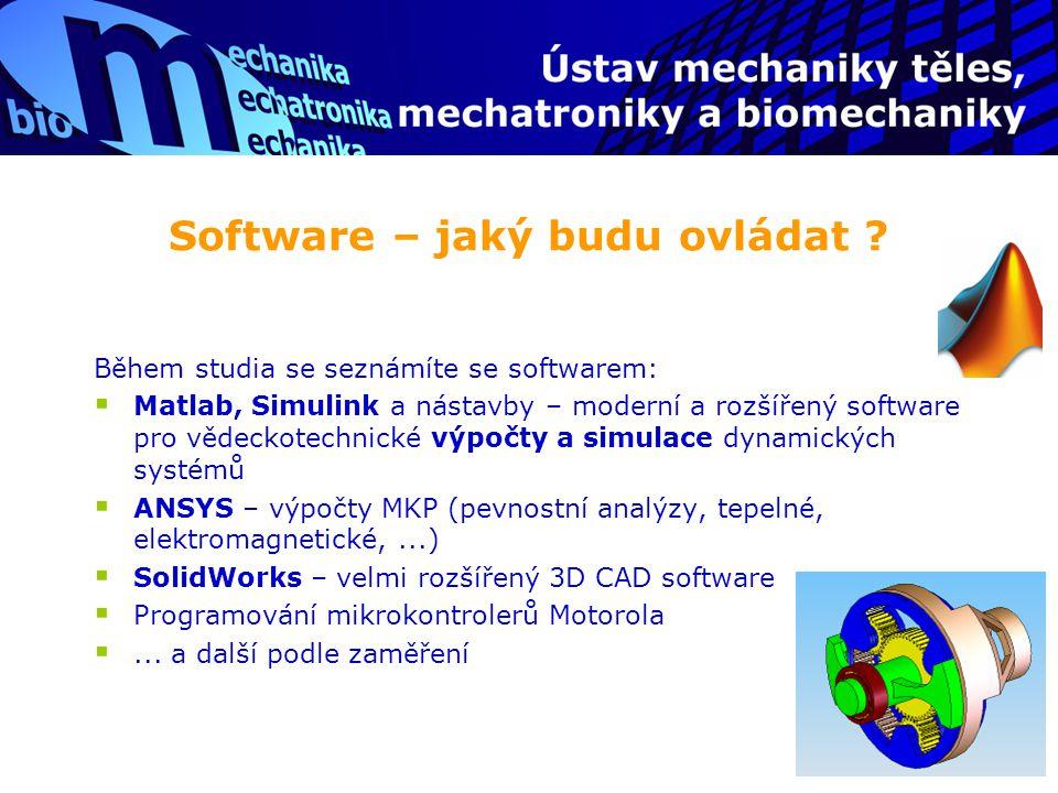 Software – jaký budu ovládat ? Během studia se seznámíte se softwarem:  Matlab, Simulink a nástavby – moderní a rozšířený software pro vědeckotechnic