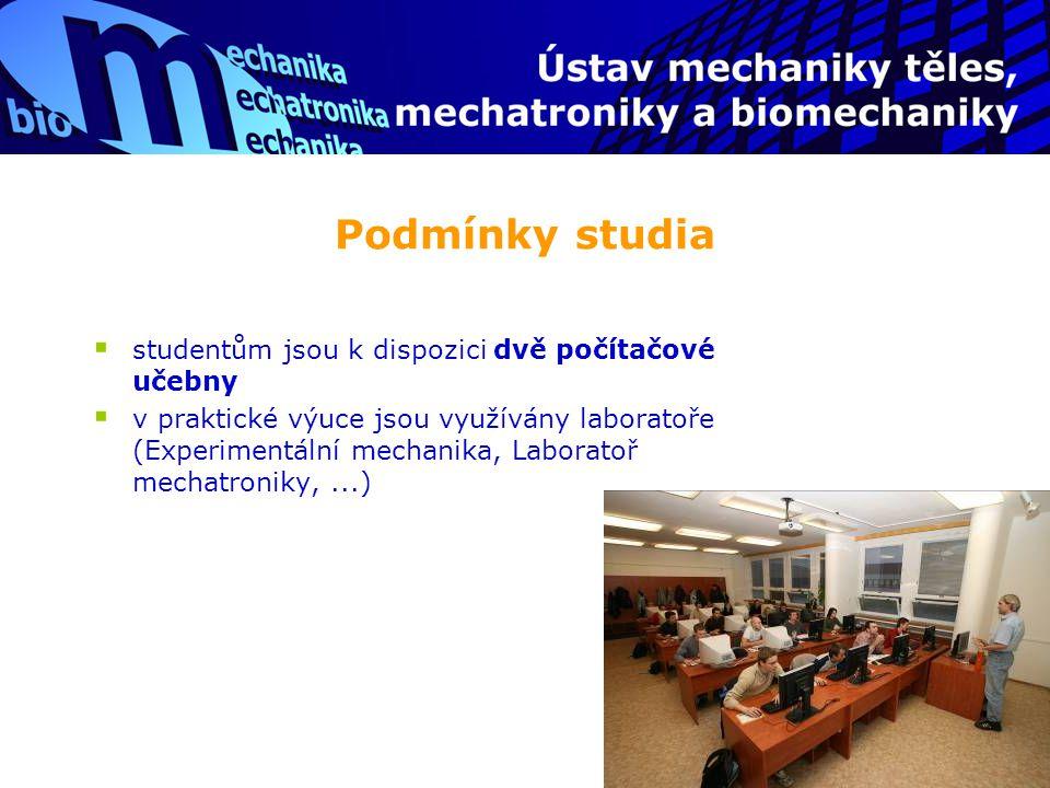 Podmínky studia  velká část předmětů má vypracovány elektronické studijní opory  možnost studovat v zahraničí  zapojení do vědeckého výzkumu a vývoje  možnost pokračování v magisterském studiu (pro bakaláře) a v doktorském studiu (získání titulu PhD)