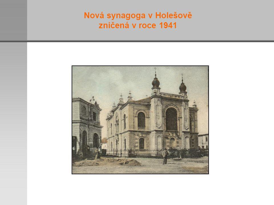 Nová synagoga v Holešově zničená v roce 1941