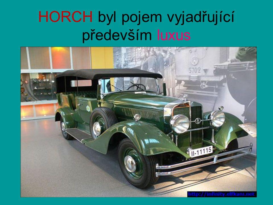 HORCH byl pojem vyjadřující především luxus