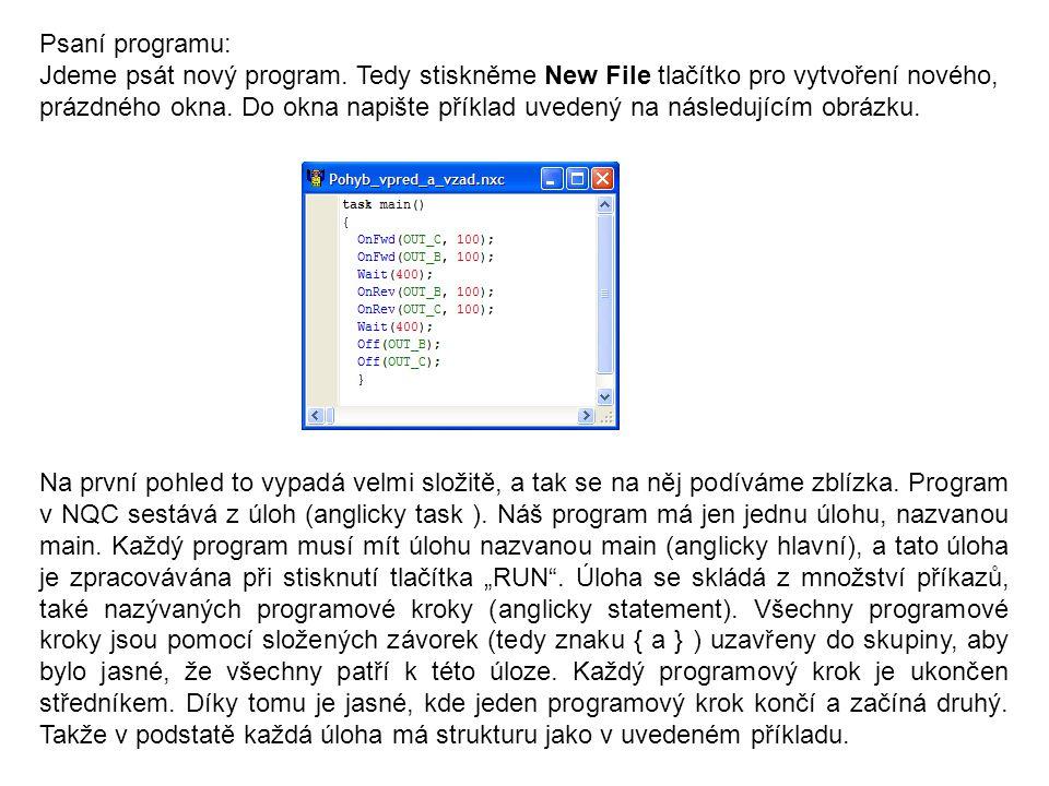 Psaní programu: Jdeme psát nový program. Tedy stiskněme New File tlačítko pro vytvoření nového, prázdného okna. Do okna napište příklad uvedený na nás