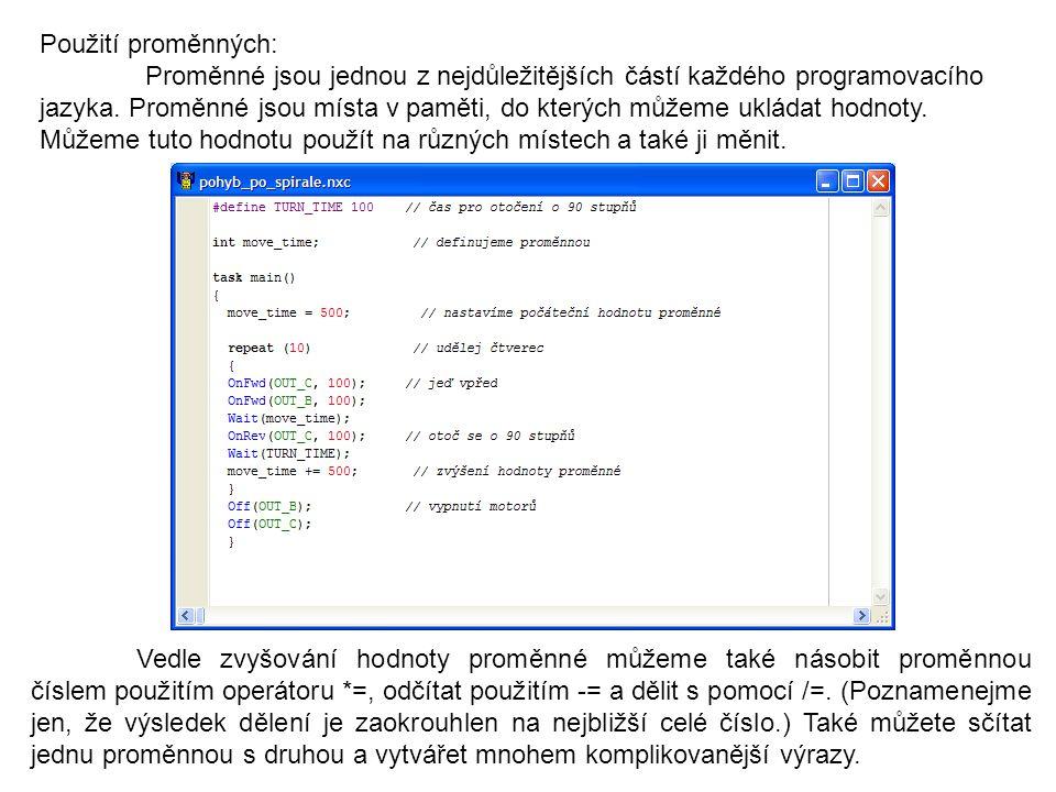 Použití proměnných: Proměnné jsou jednou z nejdůležitějších částí každého programovacího jazyka. Proměnné jsou místa v paměti, do kterých můžeme uklád