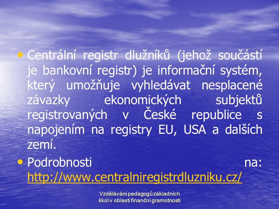 • • Centrální registr dlužníků (jehož součástí je bankovní registr) je informační systém, který umožňuje vyhledávat nesplacené závazky ekonomických su