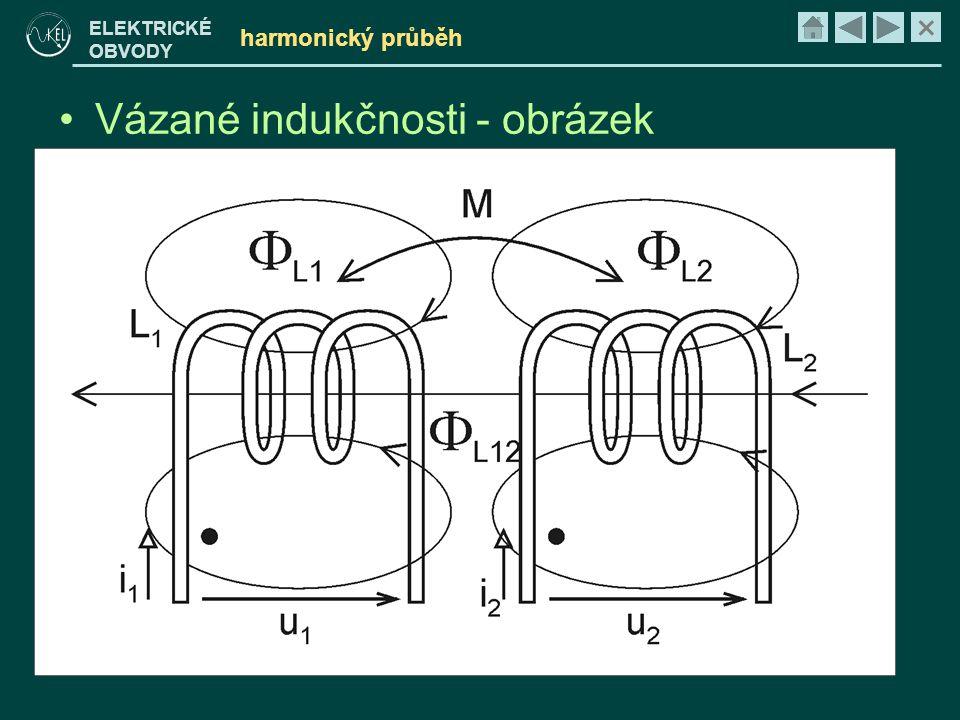 × ELEKTRICKÉ OBVODY harmonický průběh •Vázané indukčnosti - obrázek