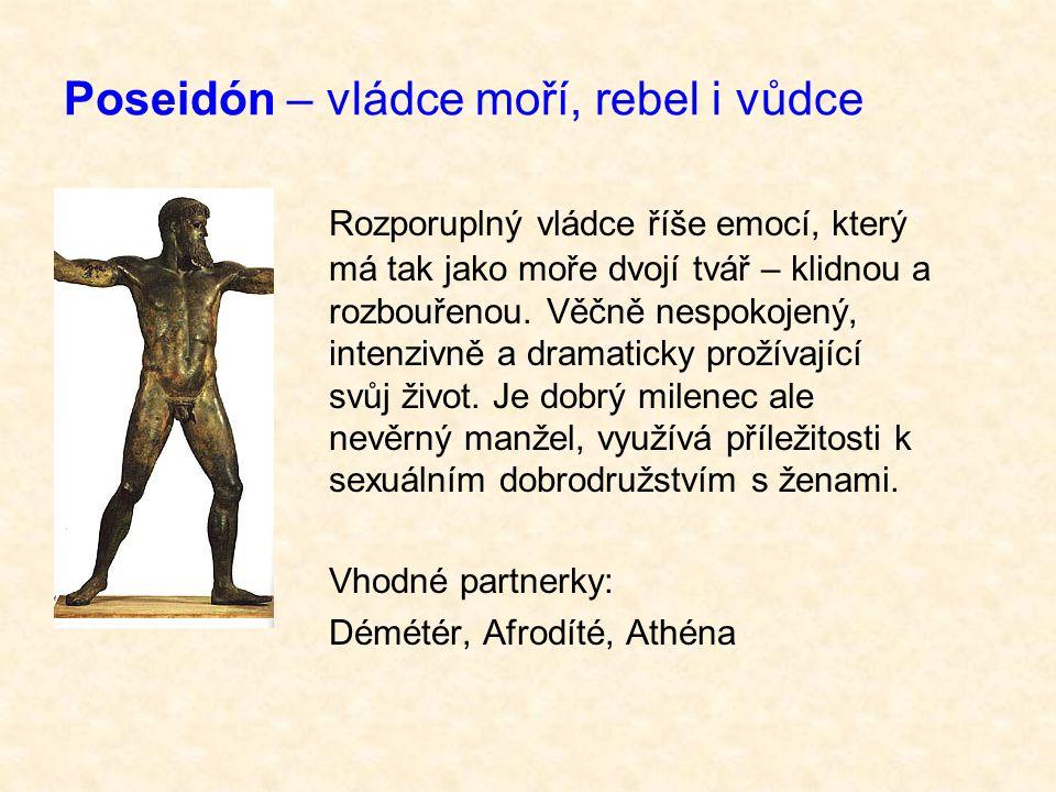 Poseidón – vládce moří, rebel i vůdce Rozporuplný vládce říše emocí, který má tak jako moře dvojí tvář – klidnou a rozbouřenou.