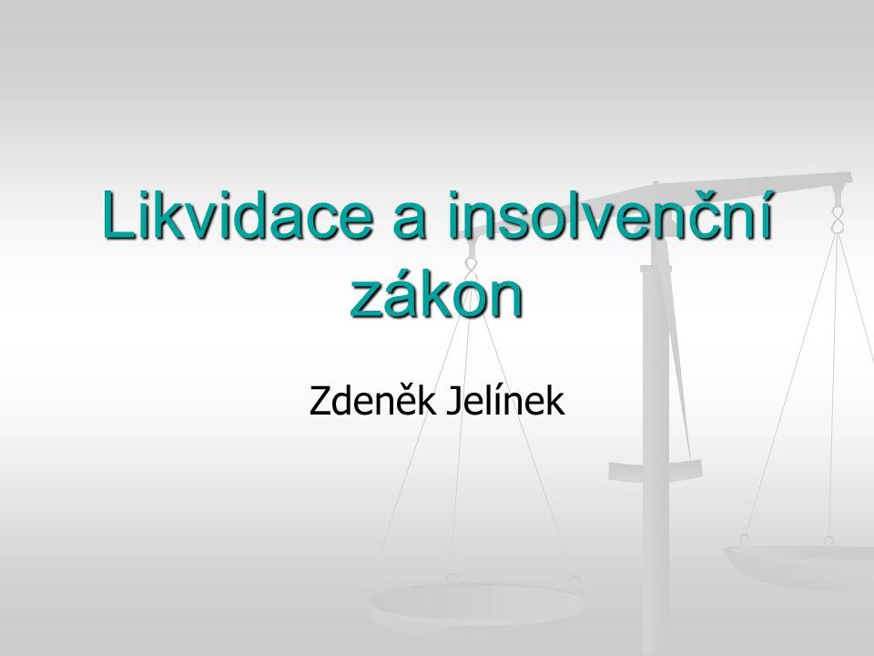 Likvidace a insolvenční zákon Zdeněk Jelínek