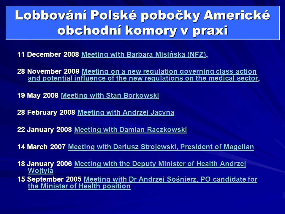 Lobbování Polské pobočky Americké obchodní komory v praxi 11 December 2008 Meeting with Barbara Misińska (NFZ), Meeting with Barbara Misińska (NFZ)Mee