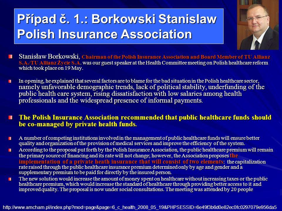 Případ č. 1.: Borkowski Stanislaw Polish Insurance Association Stanisław Borkowski, Chairman of the Polish Insurance Association and Board Member of T