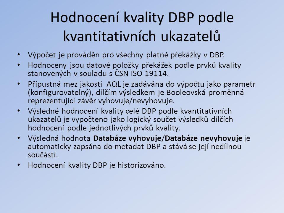 Hodnocení kvality DBP podle kvantitativních ukazatelů • Výpočet je prováděn pro všechny platné překážky v DBP. • Hodnoceny jsou datové položky překáže