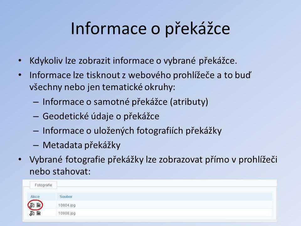 Informace o překážce • Kdykoliv lze zobrazit informace o vybrané překážce. • Informace lze tisknout z webového prohlížeče a to buď všechny nebo jen te