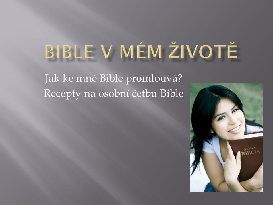Jak ke mně Bible promlouvá? Recepty na osobní četbu Bible