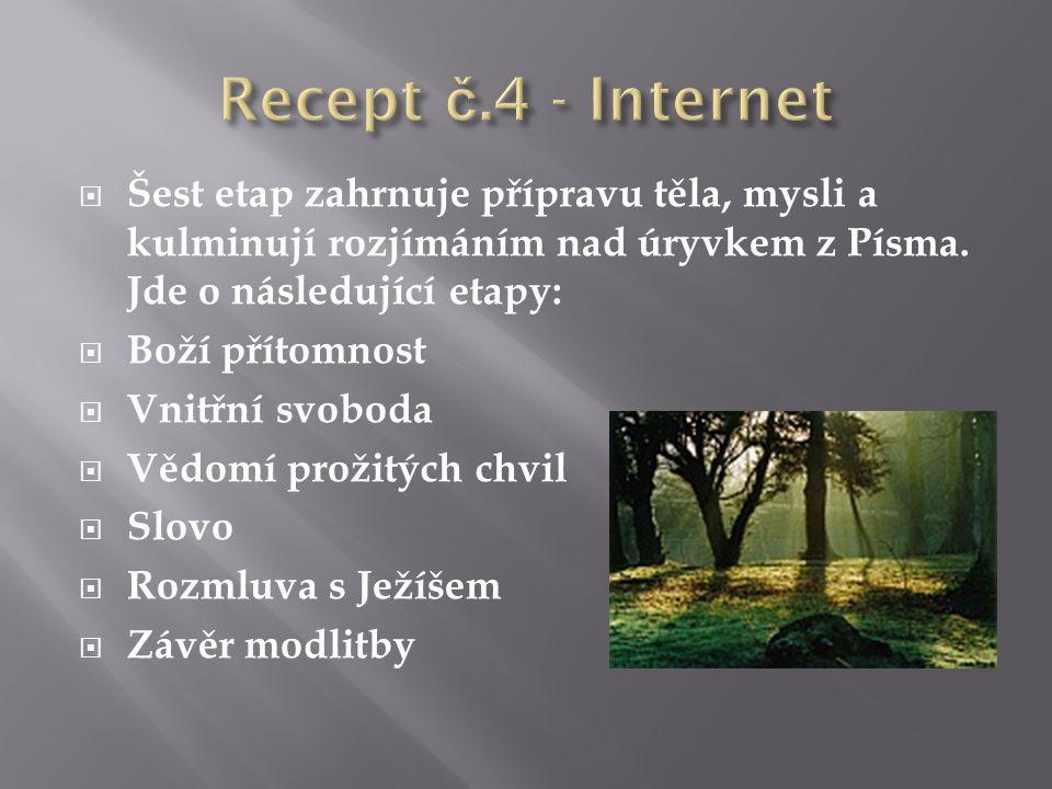  Šest etap zahrnuje přípravu těla, mysli a kulminují rozjímáním nad úryvkem z Písma. Jde o následující etapy:  Boží přítomnost  Vnitřní svoboda  V