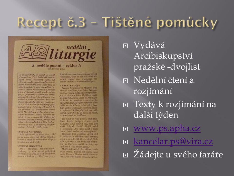  Vydává Arcibiskupství pražské -dvojlist  Nedělní čtení a rozjímání  Texty k rozjímání na další týden  www.ps.apha.cz www.ps.apha.cz  kancelar.ps