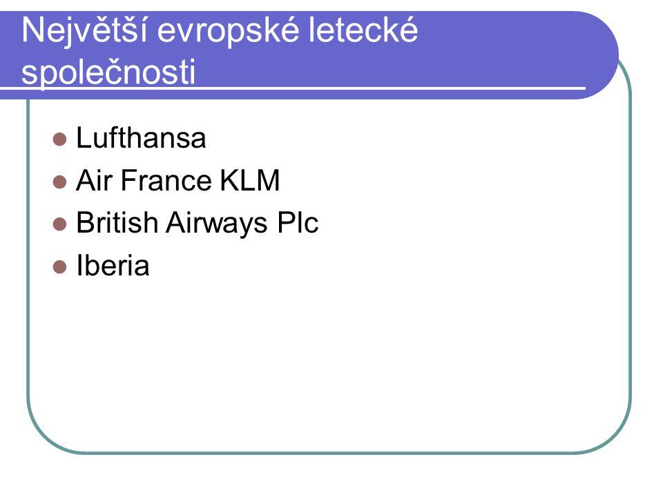 Největší evropské letecké společnosti  Lufthansa  Air France KLM  British Airways Plc  Iberia