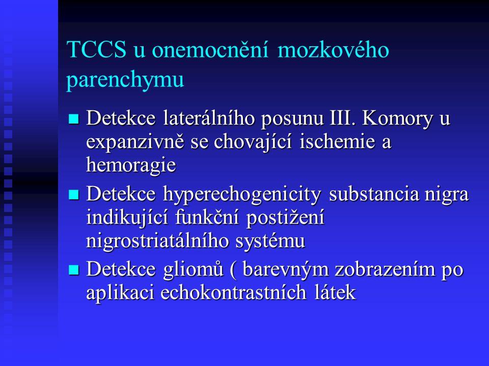 TCCS u onemocnění mozkového parenchymu  Detekce laterálního posunu III.