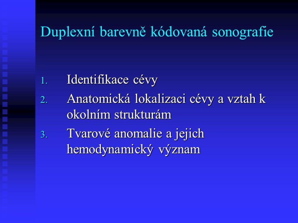 Duplexní barevně kódovaná sonografie 1.Identifikace cévy 2.