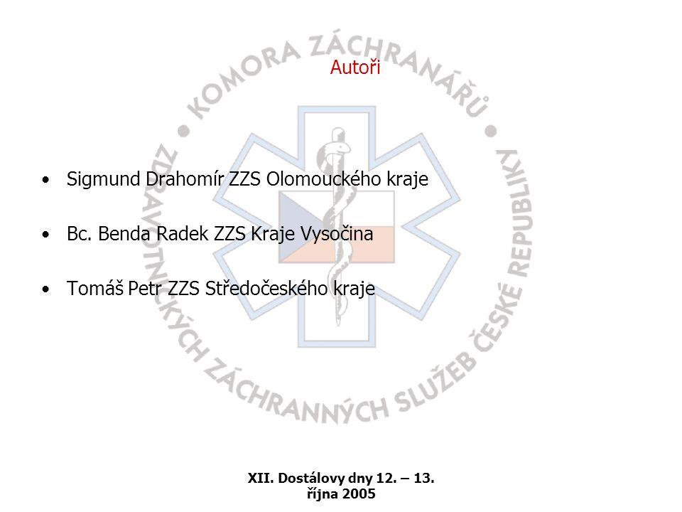 XII.Dostálovy dny 12. – 13. října 2005 Autoři •Sigmund Drahomír ZZS Olomouckého kraje •Bc.