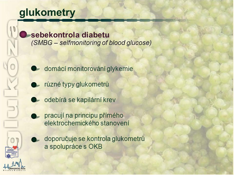 glukometry sebekontrola diabetu (SMBG – selfmonitoring of blood glucose) domácí monitorování glykemie různé typy glukometrů odebírá se kapilární krev