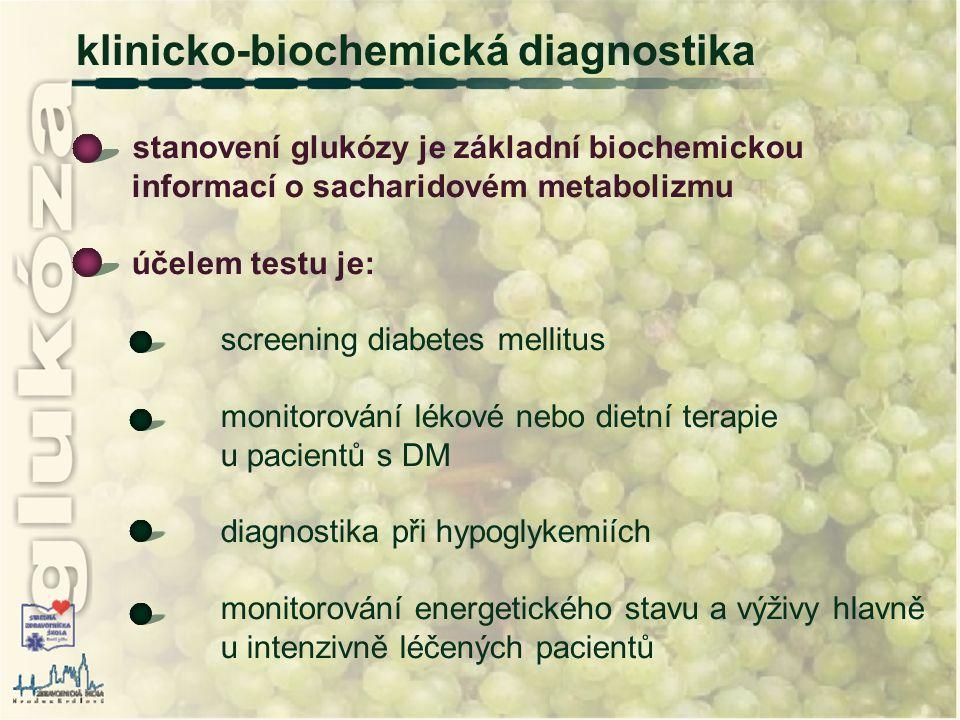 klinicko-biochemická diagnostika stanovení glukózy je základní biochemickou informací o sacharidovém metabolizmu účelem testu je: screening diabetes m