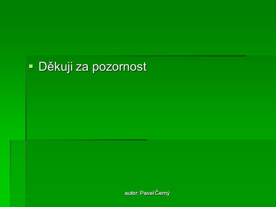 autor: Pavel Černý  Děkuji za pozornost