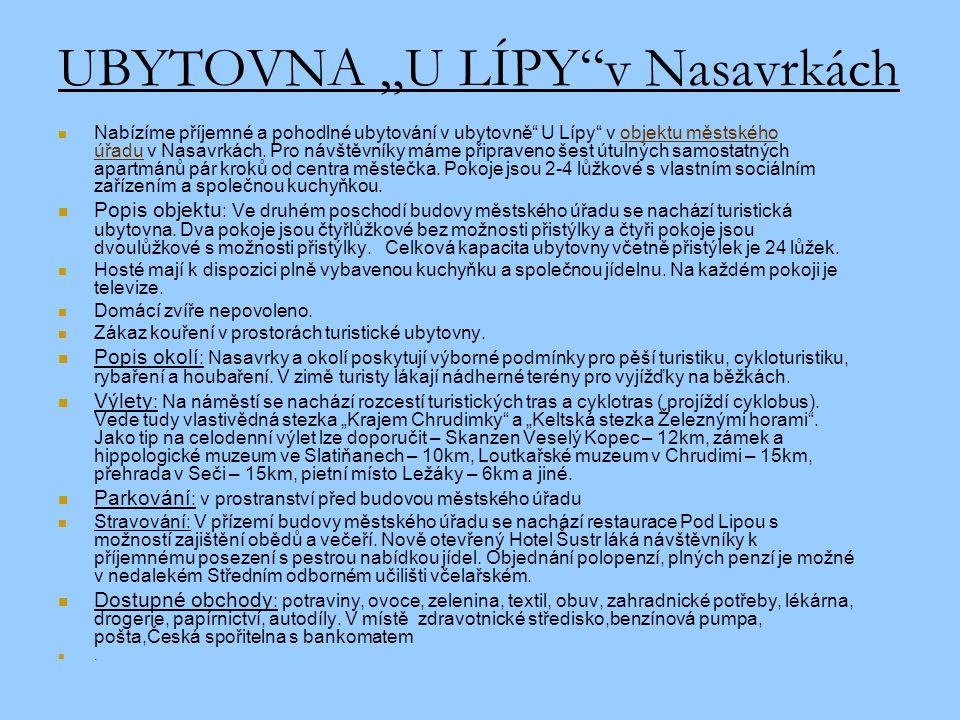 """UBYTOVNA """"U LÍPY v Nasavrkách  Nabízíme příjemné a pohodlné ubytování v ubytovně U Lípy v objektu městského úřadu v Nasavrkách."""