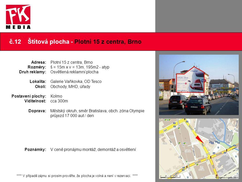 č.12 Štítová plocha - Plotní 15 z centra, Brno **** V případě zájmu si prosím prověřte, že plocha je volná a není v rezervaci. **** Adresa: Rozměry: D