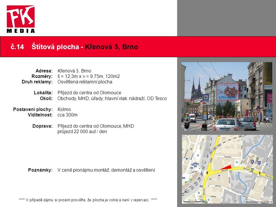 č.14 Štítová plocha - Křenová 3, Brno Adresa: Rozměry: Druh reklamy: Lokalita: Okolí: Postavení plochy: Viditelnost: Doprava: Poznámky: Křenová 3, Brn
