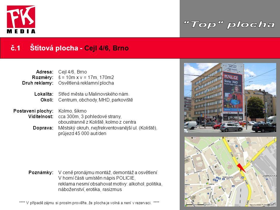 č.1 Štítová plocha - Cejl 4/6, Brno Adresa: Rozměry: Druh reklamy: Lokalita: Okolí: Postavení plochy: Viditelnost: Doprava: Poznámky: **** V případě z
