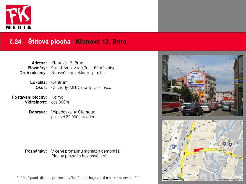 č.24 Štítová plocha - Křenová 13, Brno **** V případě zájmu si prosím prověřte, že plocha je volná a není v rezervaci. **** Adresa: Rozměry: Druh rekl