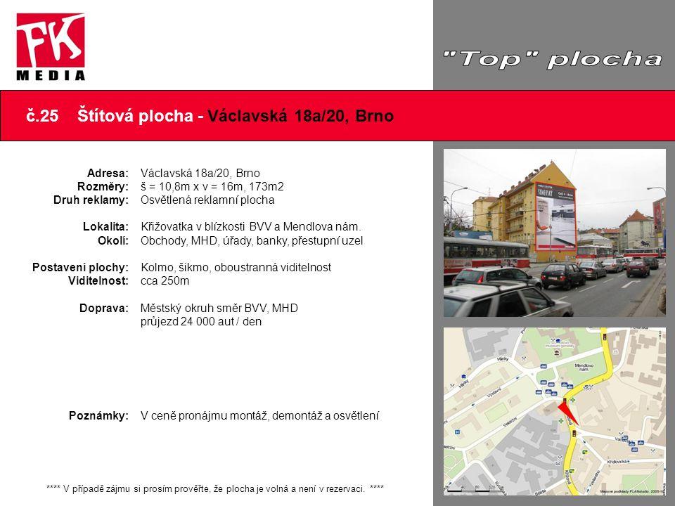 č.25 Štítová plocha - Václavská 18a/20, Brno **** V případě zájmu si prosím prověřte, že plocha je volná a není v rezervaci. **** Adresa: Rozměry: Dru