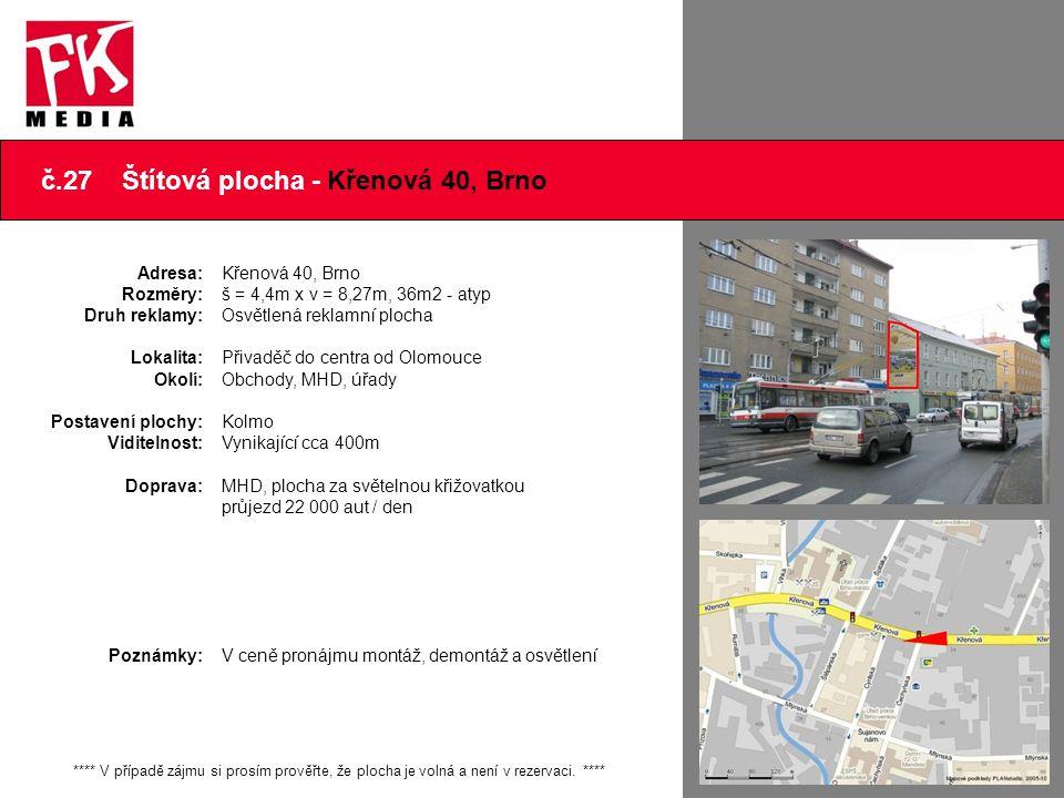 č.27 Štítová plocha - Křenová 40, Brno **** V případě zájmu si prosím prověřte, že plocha je volná a není v rezervaci. **** Adresa: Rozměry: Druh rekl