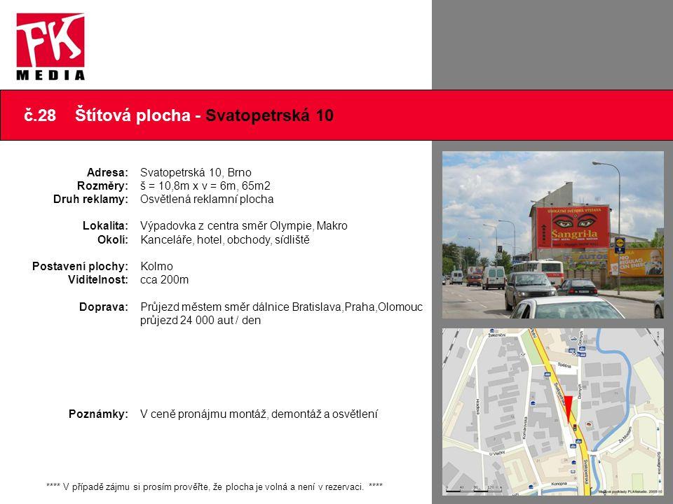 č.28 Štítová plocha - Svatopetrská 10 **** V případě zájmu si prosím prověřte, že plocha je volná a není v rezervaci. **** Adresa: Rozměry: Druh rekla