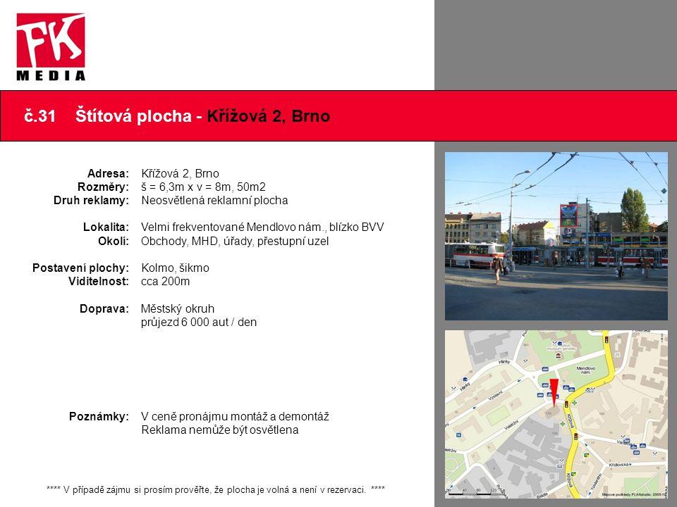 č.31 Štítová plocha - Křížová 2, Brno **** V případě zájmu si prosím prověřte, že plocha je volná a není v rezervaci. **** Adresa: Rozměry: Druh rekla