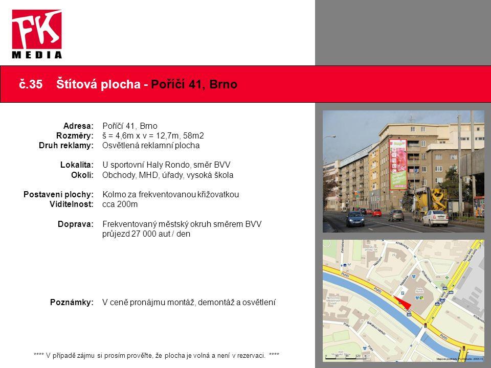 č.35 Štítová plocha - Poříčí 41, Brno **** V případě zájmu si prosím prověřte, že plocha je volná a není v rezervaci. **** Adresa: Rozměry: Druh rekla