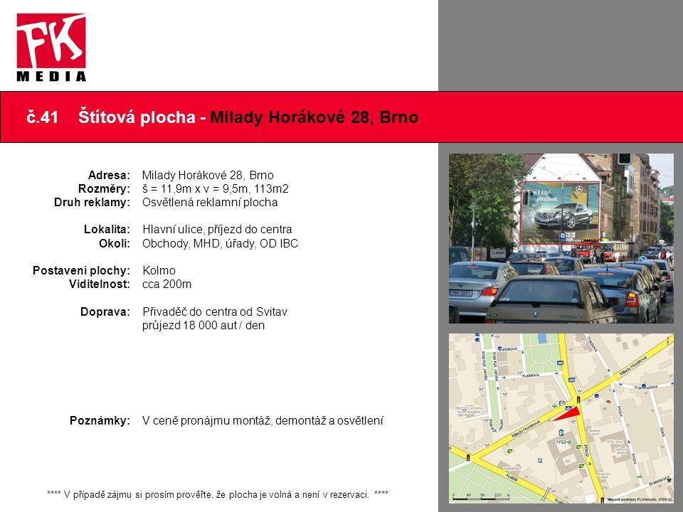 č.41 Štítová plocha - Milady Horákové 28, Brno **** V případě zájmu si prosím prověřte, že plocha je volná a není v rezervaci. **** Adresa: Rozměry: D